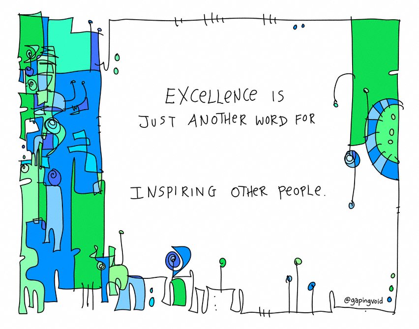 excellence is just another word gapingvoid