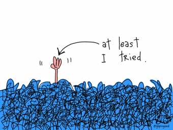 At Least I Tried - gapingvoid art