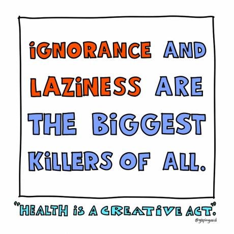 health-creative-ignorance-and-laziness.jpg