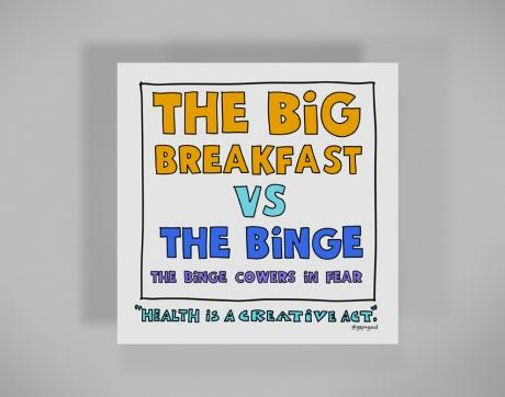 healthy-behaviors-print-big-breakfasts-vs-the-binge.jpg