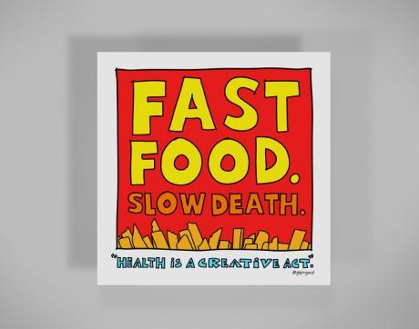 healthy-behaviors-print-fast-food-slow-death.jpg