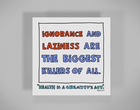 healthy-behaviors-print-ignorance-and-laziness.jpg