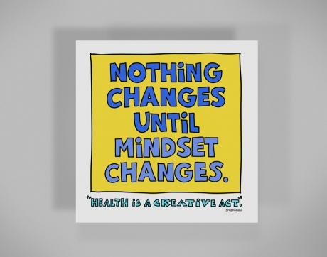 healthy-behaviors-print-nothing-changes-until-mindset-does.jpg