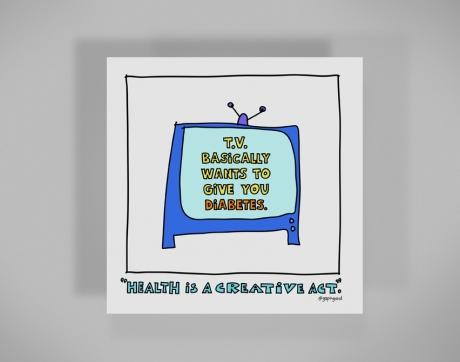 healthy-behaviors-print-tv-wants-to-give-you-diabetes.jpg