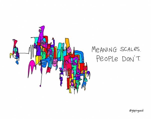 Meaning Scales Gapingvoid Art